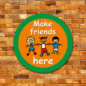 Make Friends Here - Friendship Stop Sign
