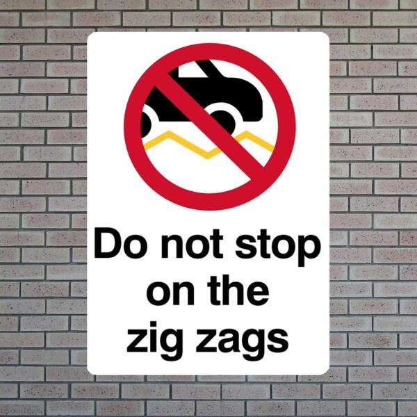 Do Not Stop On The Zig Zags Sign