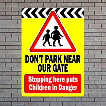 Don't Park Near Our Gate Safety Road Sign