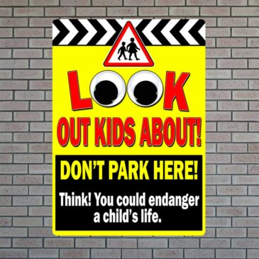Look Out Kids About Don't Park Here Sign