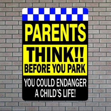 Parents Think Before You Park Sign