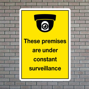 These Premises Are Under Constant Surveillance Sign