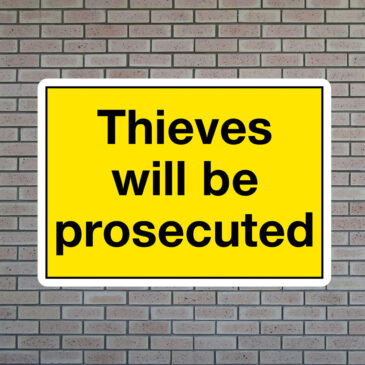 Thieves Will Be Prosecuted Sign