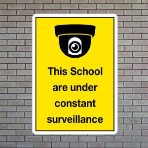 This School Is Under Constant Surveillance Sign