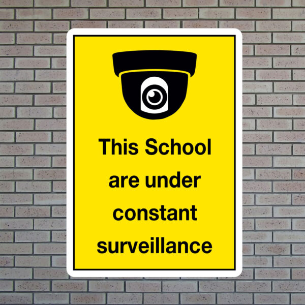 This School Is Under Constant Surveillance Sign