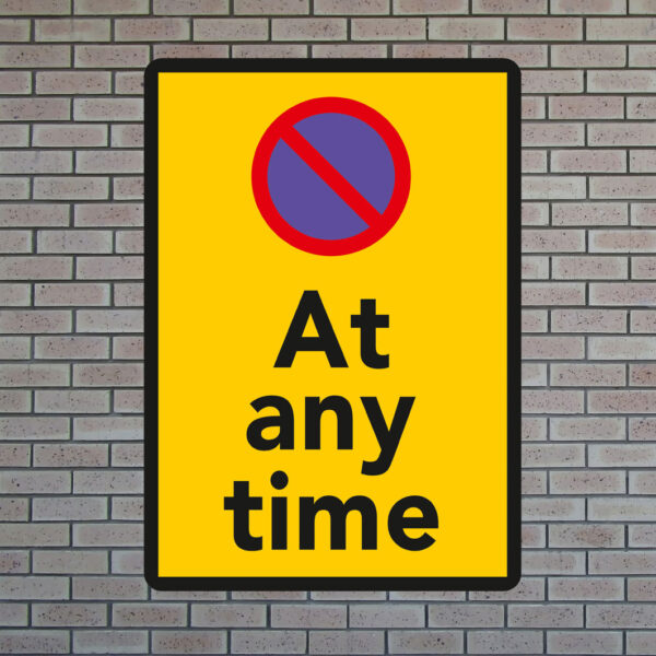 At Any Time Safety Sign