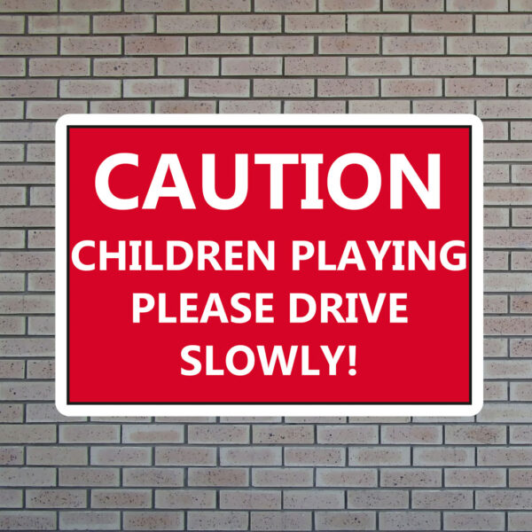Caution Children Playing Please Drive Slowly