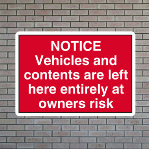 Notice Vehicles Contents at Owners Risk Sign
