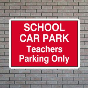 School Car Park Teachers Parking Only