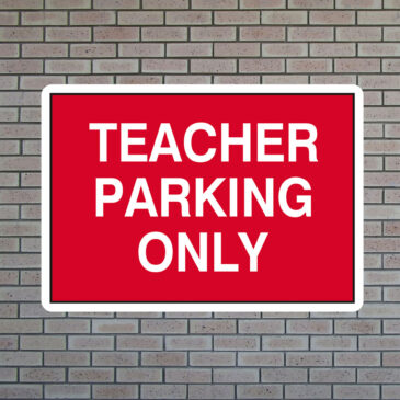 Teacher Parking Only Sign
