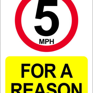 5mph for a reason car park sign alternate image