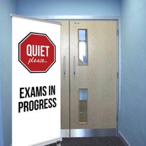 Quiet Please Exams in progress pull up banner